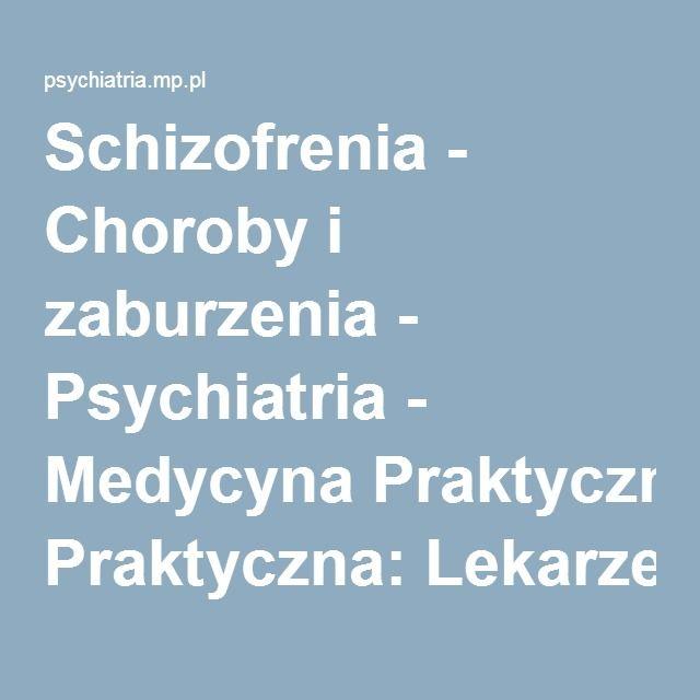 Schizofrenia - Choroby i zaburzenia - Psychiatria - Medycyna Praktyczna: Lekarze pacjentom