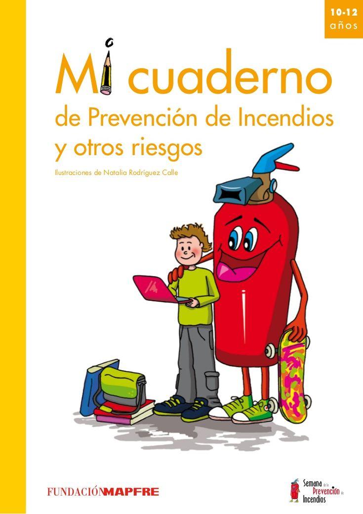 10-12                                           añosMi cuadernode Prevención de Incendiosy otros riesgosIlustraciones de Natalia Rodríguez Calle