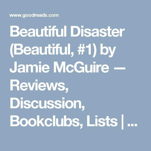 Beautiful Disaster (Beautiful, #1) by Jamie McGuire — Reviews, Discussion, Bookclubs, Lists   Goodreads