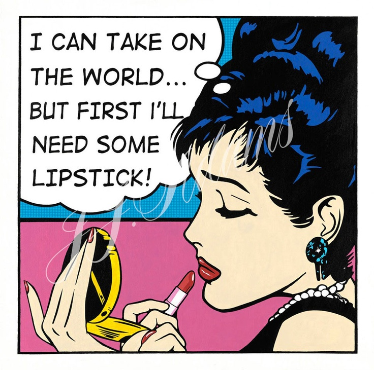 "This is piece is an example of pop art, likely imitating comic strip illustration. The underlying theme of a woman who is unstoppable while remaining feminine is synonymous with ""lipstick feminism"", which had its beginnings in the 60s."