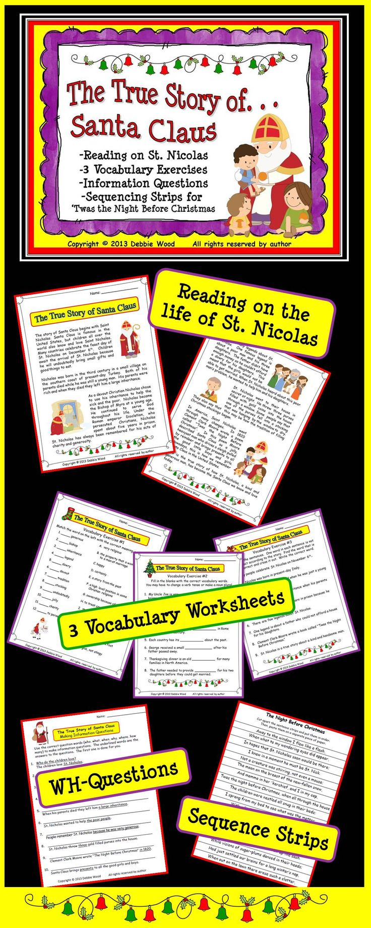 "The True Story of Santa Claus:  St. Nicolas Includes a 2 page reading on the life of St. Nicolas, 3 Vocabulary worksheets, WH-Questions and Sequence Strips on the poem ""Twas the Night Before Christmas""."