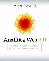 """""""Analítica Web 2.0"""". Avinash Kaushik"""