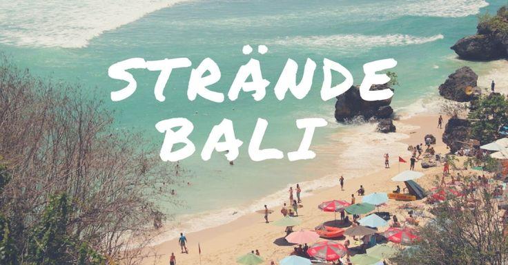 Bali Strände: Wo sind die schönen Strände auf Bali? Wir zeigen sie dir in diesem Beitrag. Auf geht's zum Beach-Hopping rund um die Insel.