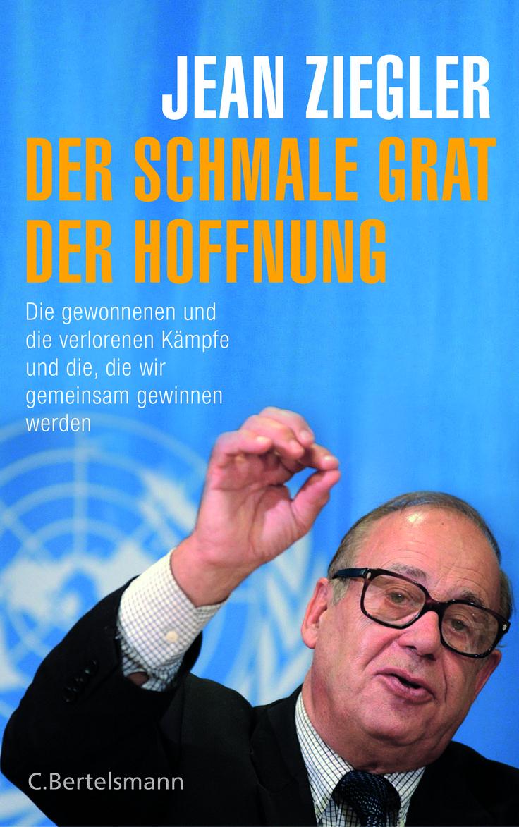 »Der schmale Grat der Hoffnung« von Jean Ziegler erscheint im März 2017.