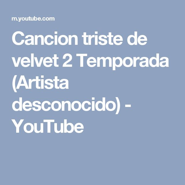 Cancion triste de velvet 2 Temporada (Artista desconocido) - YouTube