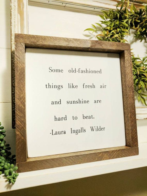 """Rustic farmhouse inspired """"Some old-fashioned things are hard to beat"""" Laura Ingalls Wilder framed wood sign"""