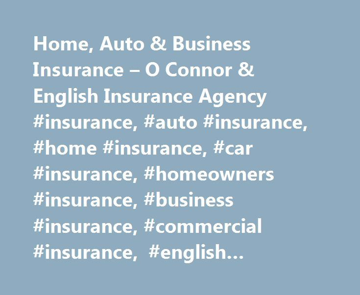 Home, Auto & Business Insurance – O Connor & English Insurance Agency #insurance, #auto #insurance, #home #insurance, #car #insurance, #homeowners #insurance, #business #insurance, #commercial #insurance, #english #insurance http://lesotho.nef2.com/home-auto-business-insurance-o-connor-english-insurance-agency-insurance-auto-insurance-home-insurance-car-insurance-homeowners-insurance-business-insurance-commercial-insura/  # Home, Auto, and Business Insurance in Dubuque and Dyersville, IA…