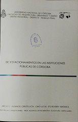 Título : Biciestacionamientos en las instituciones publicas de Córodoba // Autores : Cerutti, Lucía; Cimo, Lucas; Etcheverry, Verónica //  Trabajo final (Diseñador industrial)--Universidad Nacional de Córdoba, 2014. // TF0805  (Solicitar en Sección Préstamos)