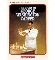 The Story of George Washington Carver by Eva Moore (Biography; Grade 3, Grade 4, Grade 5)