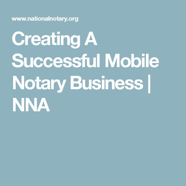 Creating A Successful Mobile Notary Business   NNA