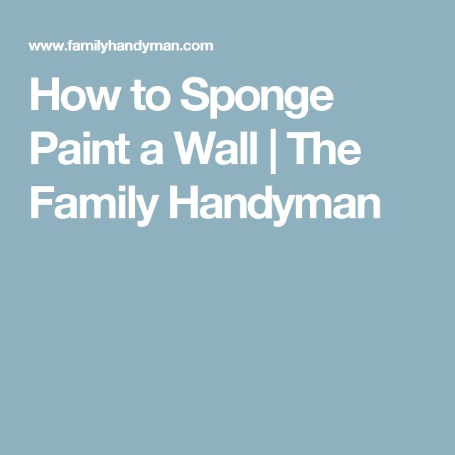 1000 ideas about sponge paint walls on pinterest paint for How to sponge paint a wall without glaze