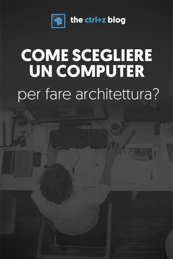 Non acquistare un computer per fare architettura prima di aver letto questo articolo! Ecco come scegliere il PC perfetto per il tuo lavoro o i tuoi studi. via @thectrlzblog