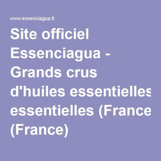 Site officiel Essenciagua - Grands crus d'huiles essentielles (France, AB)