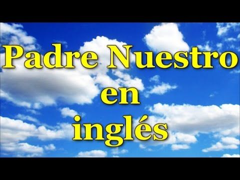 "The ""Our Father"" in Spanish (slow to fast) / Padre Nuestro en español (lento a rápido) - YouTube"