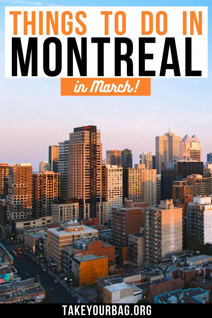 Things To Do In Montreal In March Take Your Bag In 2020 Canada Travel Best Places To Travel Spring Travel Destinations