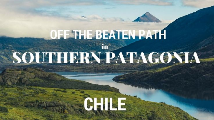 Off the beaten path in Southern Patagonia, Chile