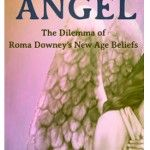 NEW BOOKLET TRACT – Confused by an Angel: The Dilemma of Roma Downey's New Age Beliefs