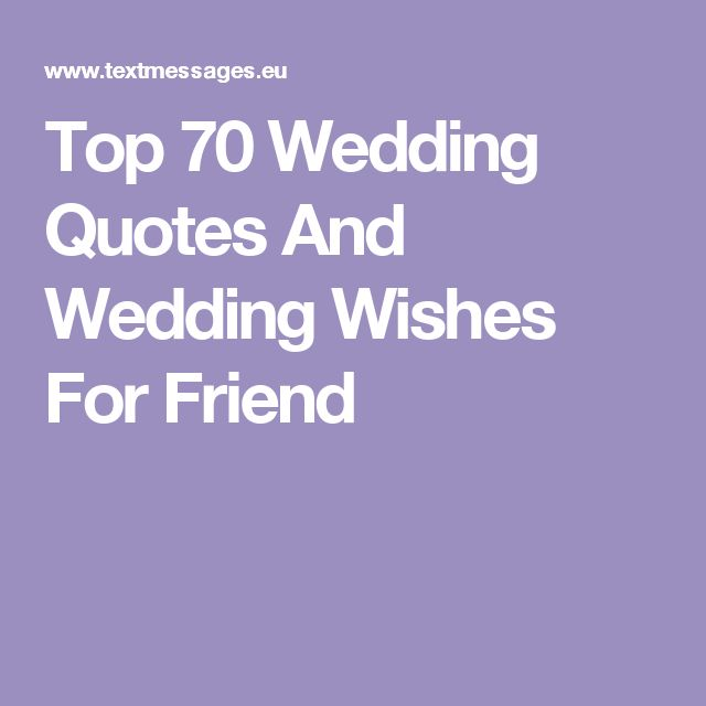 Top 70 Wedding Quotes And Wishes For Friend