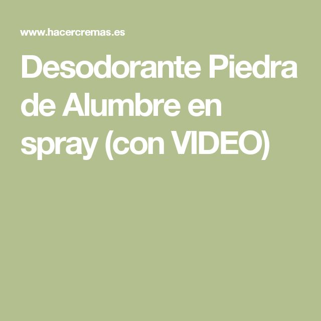 Desodorante Piedra de Alumbre en spray (con VIDEO)