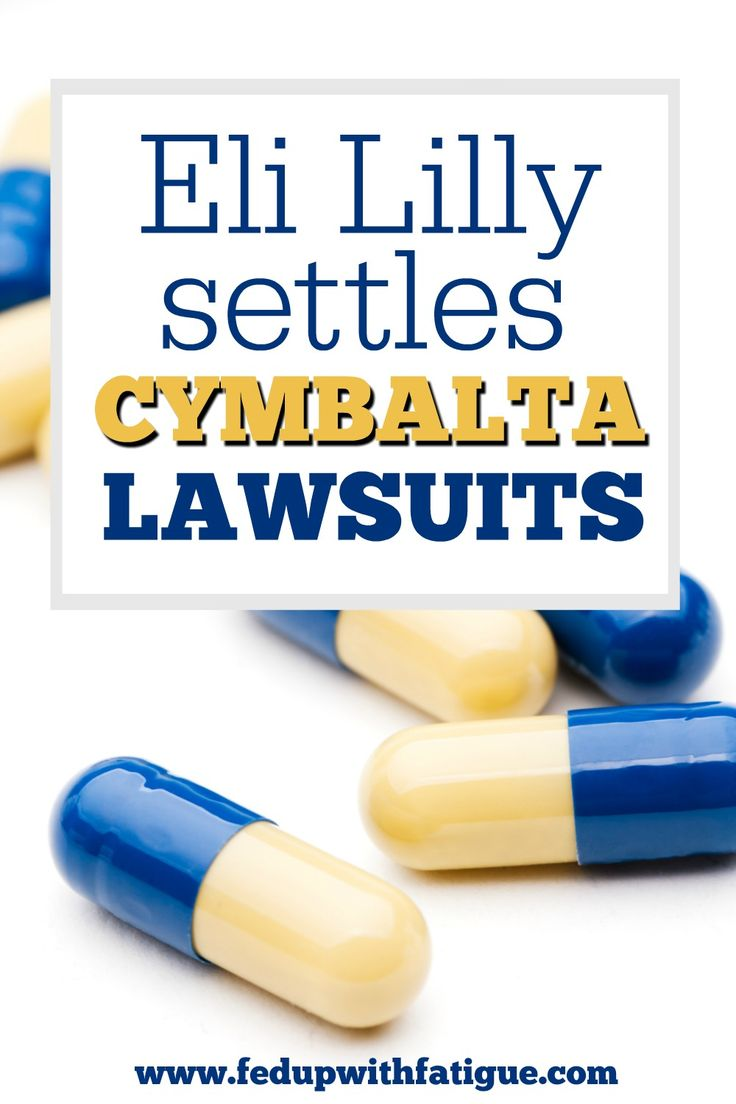Eli Lilly and Company has settled hundreds of lawsuits involving patients who claim the drugmaker was not forthcoming about the frequency of Cymbalta's withdrawal symptoms.