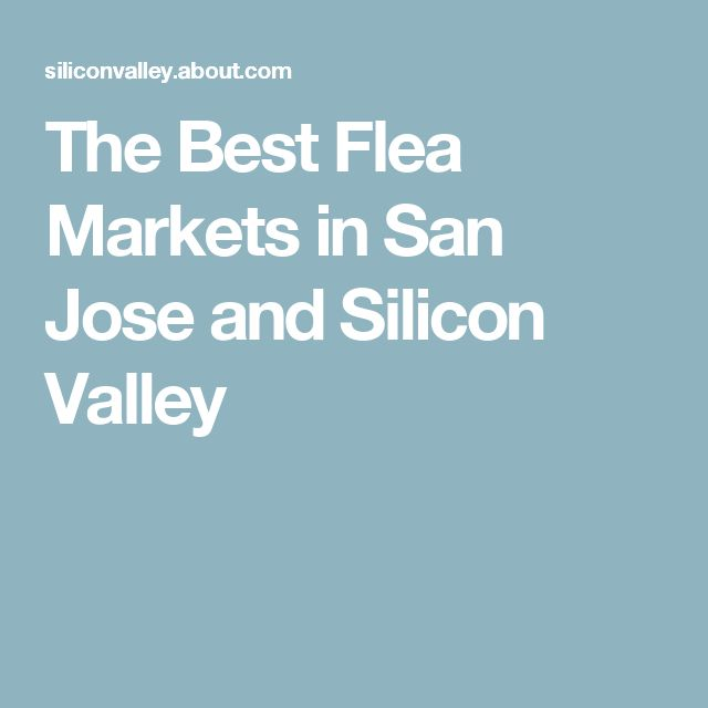 The Best Flea Markets in San Jose and Silicon Valley