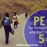 PE ideas for homeschoolers who don't live on 5 acres
