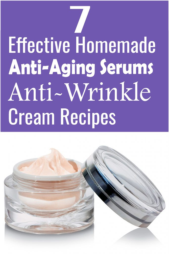 7 Effective Homemade Anti-Aging Serums & Anti-Wrinkle Cream Recipes