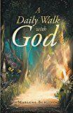 A Daily Walk With God by Marlene Burling