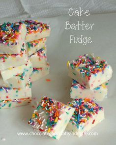 Cake Batter Fudge-so easy to make and so good to eat! (Would be pretty for Valentine's if the sprinkles and maybe even the cake batter was different color)