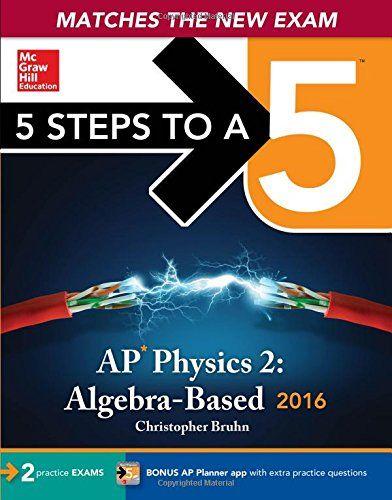 5 Steps to a 5 AP Physics 2: Algebra-based 2016 (5 Steps ...
