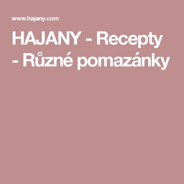 HAJANY - Recepty - Různé pomazánky