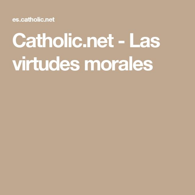 Catholic.net - Las virtudes morales