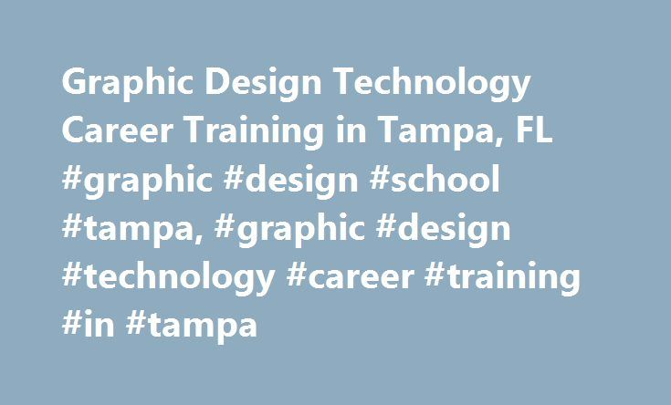 Graphic Design Technology Career Training in Tampa, FL #graphic #design #school #tampa, #graphic #design #technology #career #training #in #tampa http://swaziland.remmont.com/graphic-design-technology-career-training-in-tampa-fl-graphic-design-school-tampa-graphic-design-technology-career-training-in-tampa/  # Graphic Design Technology Career Training in Tampa, FL Tampa, FL, Schools with Graphic Design Technology Programs Tampa students interested in graphic design technology can find…