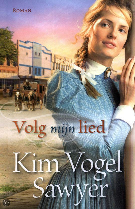 Volg mijn lied - Kim Vogel Sawyer