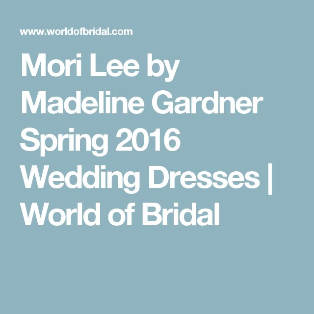 Mori Lee by Madeline Gardner Spring 2016 Wedding Dresses | World of Bridal
