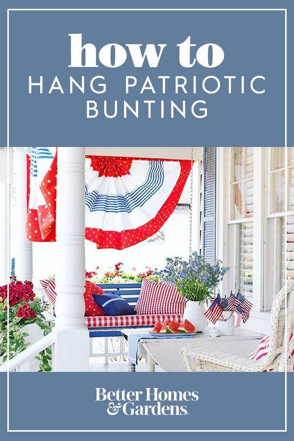 How To Hang A Patriotic Bunting On Your Front Porch Patriotic