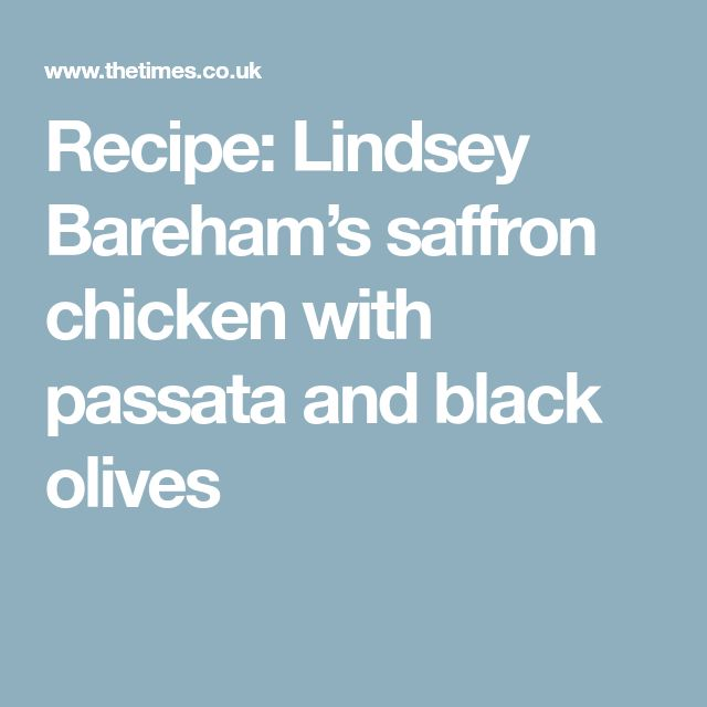 Recipe: Lindsey Bareham's saffron chicken with passata and black olives