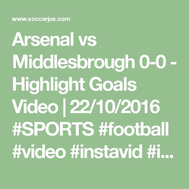 Arsenal vs Middlesbrough 0-0 - Highlight Goals Video | 22/10/2016  #SPORTS #football #video #instavid #instagramvideo #photo #trains #picture #Footballtime #Footballmatch #Footballers #Footballfan #likesforlikes #likesplease #follow #followalways #photooftheday