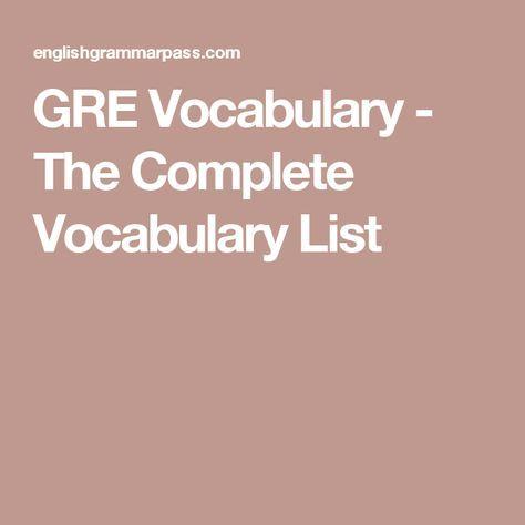 GRE Vocabulary - The Complete Vocabulary List