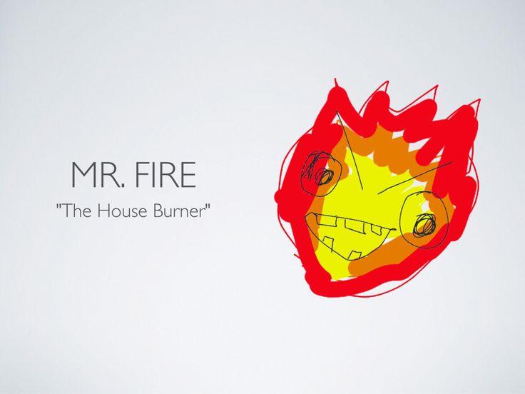 Meet Mr Fire |