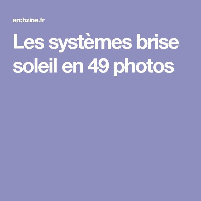 Les systèmes brise soleil en 49 photos