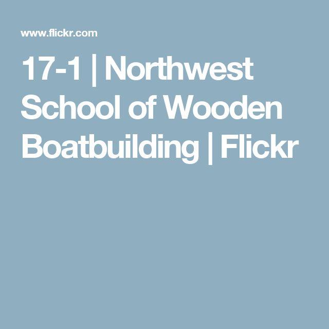 17-1 | Northwest School of Wooden Boatbuilding | Flickr
