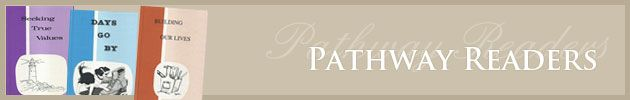 Pathway Readers - small, clothbound books published by the Amish. Moral, simple stories.