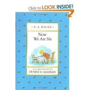 Now We Are Six (Pooh Original Edition): These are the poems I grew up with. Want to grow your child's vocab? Read these poems to them. And while you're at it, read Pooh to them.