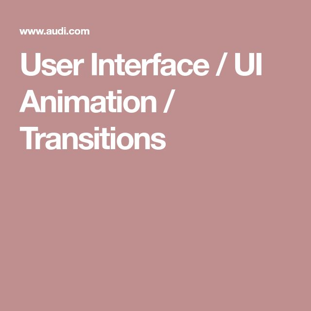 User Interface / UI Animation / Transitions