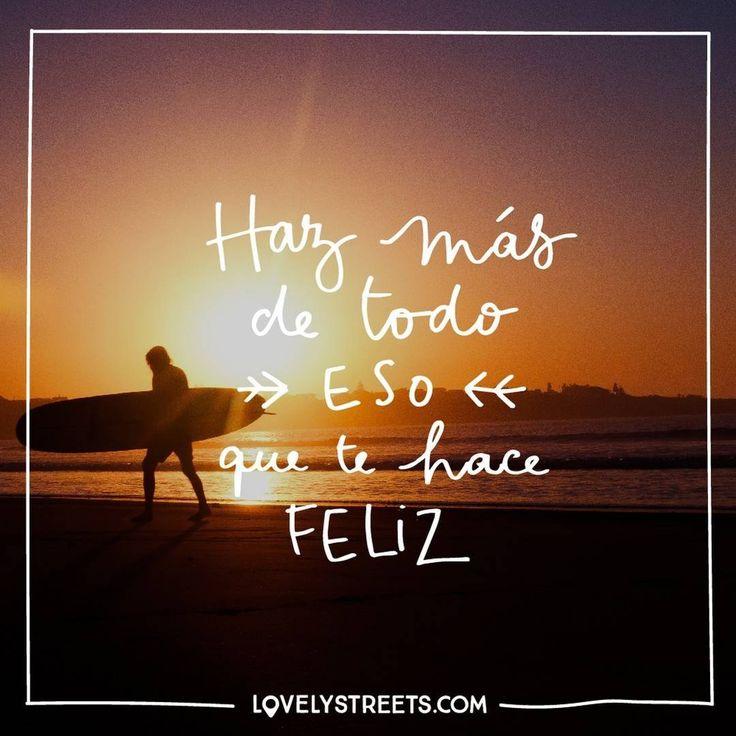 Y repítelo, una y otra vez (mientras te haga feliz). #LovelyStreets #quotes #happymoments #happy