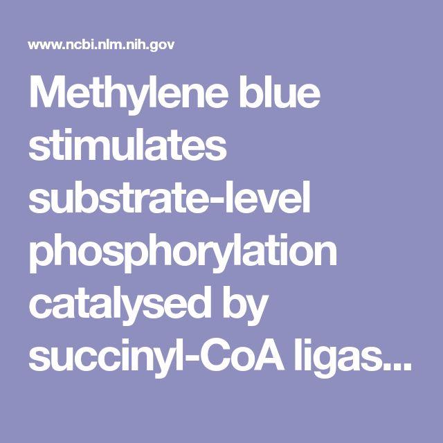 Methylene blue stimulates substrate-level phosphorylation catalysed by succinyl-CoA ligase in the citric acid cycle.  - PubMed - NCBI
