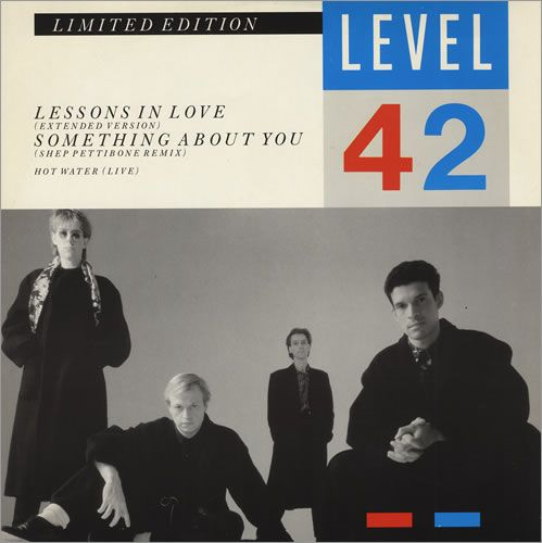 Level 42 - Something About You; This song is STILL in my Top 5 all time favorites!