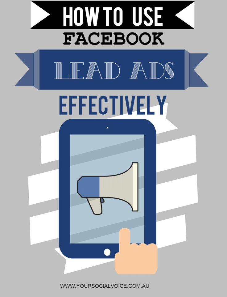 How To Use Facebook Lead Ads Effectively.
