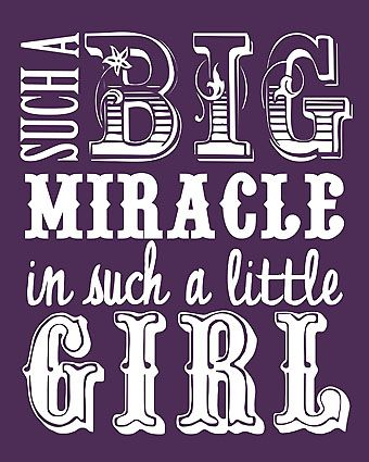 Such a big miracle in such a little girl. (Also available for boy.) Free printable!